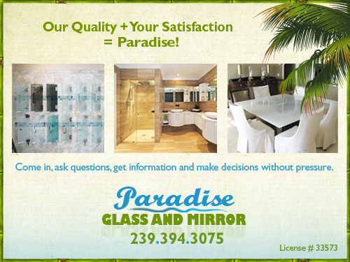 Paradise Glass and Mirror LLC is a great place to find all your needs for framed and frameless showers, glass and mirrors